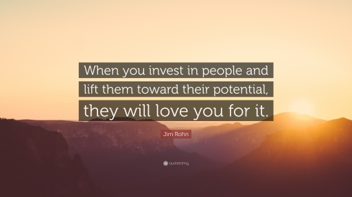 206552-Jim-Rohn-Quote-When-you-invest-in-people-and-lift-them-toward